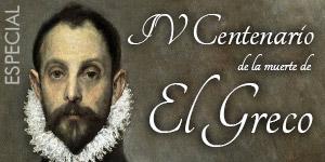 Especial IV Centenario de la Muerte de El Greco